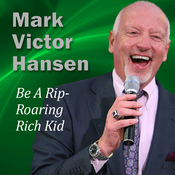 Be a Rip-Roaring Rich Kid: There Is No Age Limit to Success audiobook download
