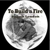 To Build a Fire (Unabridged) audiobook download