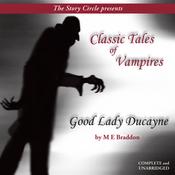 Good Lady Ducayne: Classic Tales of Vampires (Unabridged) audiobook download