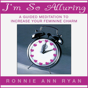 I'm So Alluring: A Guided Meditation to Increase Your Feminine Charm audiobook download
