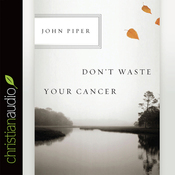 Don't Waste Your Cancer (Unabridged) audiobook download