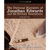The Personal Narrative of Jonathan Edwards and His Seventy Resolutions (Unabridged) audiobook download