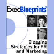 Blogging: Strategies for PR and Marketing Professionals: ExecBlueprint (Unabridged) audiobook download