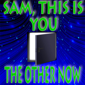 'Sam, This Is You' and 'The Other Now' (Unabridged) audiobook download