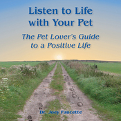 Listen to Life with Your Pet: The Pet Lover's Guide to a Positive Life audiobook download