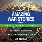 Amazing War Stories - Volume 1: Inspirational Stories (Unabridged) audiobook download