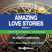 Amazing Love Stories - Volume 1: Inspirational Stories (Unabridged) audiobook download