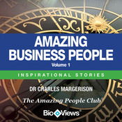 Amazing Business People - Volume 1: Inspirational Stories (Unabridged) audiobook download
