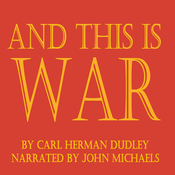 And This is War (Unabridged) audiobook download