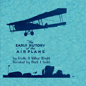 Early-history-of-the-airplane-unabridged-audiobook