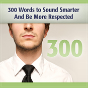 300 Words to Sound Smarter and Be More Respected (Unabridged) audiobook download