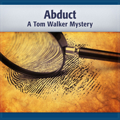 Abduct: A Tom Walker Mystery, Book 2 (Unabridged) audiobook download