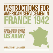 Instructions for American Servicemen in France 1942 (Unabridged) audiobook download