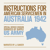 Instructions for American Servicemen in Australia 1942 (Unabridged) audiobook download