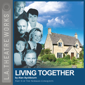 Living Together (Dramatized): Part Two of Alan Ayckbourn's The Norman Conquests trilogy audiobook download