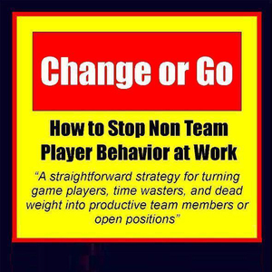 Change-or-go-how-to-stop-non-team-player-behavior-at-work-audiobook