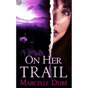 On Her Trail (Unabridged) audiobook download