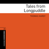 Tales from Longpuddle (Adaptation): Oxford Bookworms Library (Unabridged) audiobook download