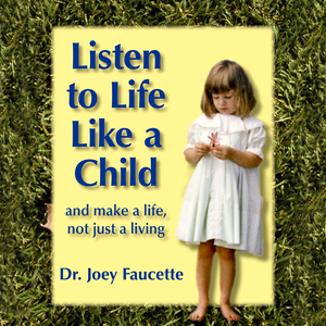 Listen-to-life-like-a-child-and-make-a-life-not-just-a-living-audiobook