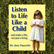 Listen to Life Like a Child: And Make a Life, Not Just a Living audiobook download