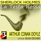 Sherlock Holmes - La Testa Rossa [The Red Headed League] (Unabridged) audiobook download
