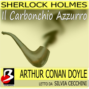 Sherlock Holmes - Il Carbonchio Azzurro [The Blue Carbuncle] (Unabridged) audiobook download
