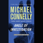Angle of Investigation: Three Harry Bosch Stories (Unabridged) audiobook download