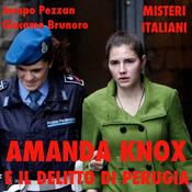 Amanda Knox e il delitto di Perugia [Amanda Knox and the Crime of Perugia]: Misteri Italiani audiobook download