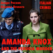 Amanda Knox and the Perugia Murder: Italian Crimes audiobook download