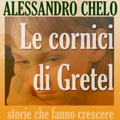 Le cornici di Gretel: Viaggio nel sogno della qualita audiobook download