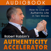 Authenticity Accelerator: How to Live an Authentic Life in Ten Words (Unabridged) audiobook download