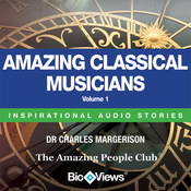 Amazing Classical Musicians - Volume 1: Inspirational Stories (Unabridged) audiobook download