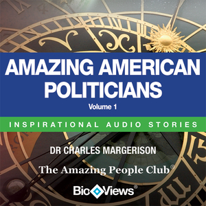 Amazing-american-politicians-volume-1-inspirational-stories-unabridged-audiobook