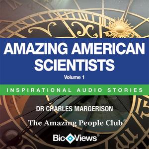 Amazing-american-scientists-volume-1-inspirational-stories-unabridged-audiobook