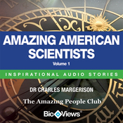 Amazing American Scientists - Volume 1: Inspirational Stories (Unabridged) audiobook download