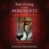 Surviving Your Serengeti: 7 Skills to Master Business and Life, A Fable of Self Discovery (Unabridged) audiobook download