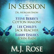 In Session: Dr. Morgan Snow with Steve Berry's Cotton Malone, Lee Child's Jack Reacher & Barry Eisler's John Rain (Unabridged) audiobook download