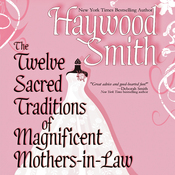 The Twelve Sacred Traditions of Magnificent Mothers-in-Law (Unabridged) audiobook download