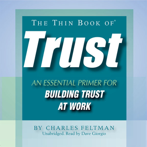 The-thin-book-of-trust-an-essential-primer-for-building-trust-at-work-unabridged-audiobook