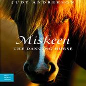 Miskeen - The Dancing Horse: True Horse Stories (Unabridged) audiobook download
