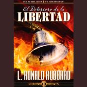 El Deterioro de la Libertad [The Deterioration of Freedom] (Unabridged) audiobook download