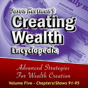 Creating Wealth Encyclopedia, Volume 5, Shows 91-95 audiobook download