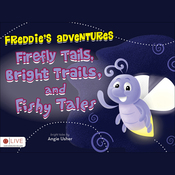 Freddie's Adventures: Firefly Tails, Bright Trails, and Fishy Tales (Unabridged) audiobook download