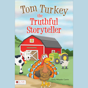 Tom Turkey the Truthful Storyteller (Unabridged) audiobook download