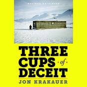 Three Cups of Deceit: How Greg Mortenson, Humanitarian Hero, Lost His Way (Unabridged) audiobook download