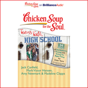 Chicken Soup for the Soul: Teens Talk High School - 34 Stories of Self-Esteem, Dating and Doing the Right Thing for Older Teens (Unabridged) audiobook download