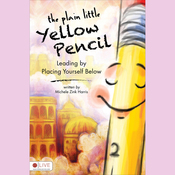 The Plain Little Yellow Pencil: Leading by Placing Yourself Below (Unabridged) audiobook download