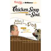 Chicken Soup for the Soul: What I Learned from the Dog: 31 Stories about Family, Courage, and How to Listen (Unabridged) audiobook download