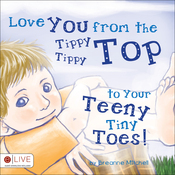 Love You from the Tippy Tippy Top to Your Teeny Tiny Toes! (Unabridged) audiobook download