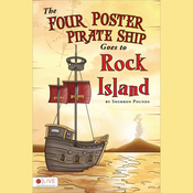 The Four Poster Pirate Ship Goes to Rock Island (Unabridged) audiobook download
